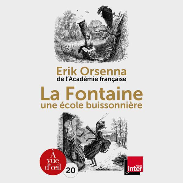 Livre gros caractères - La Fontaine, une école buissonnière - Orsenna Erik