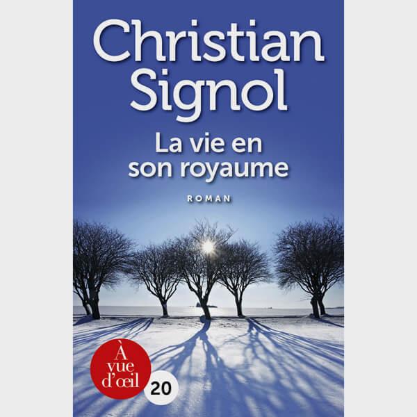 Livre gros caractères - La Vie en son royaume - Signol Christian