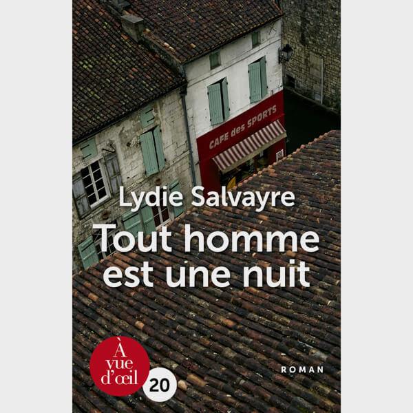 Livre gros caractères - Tout homme est une nuit - Salvayre Lydie