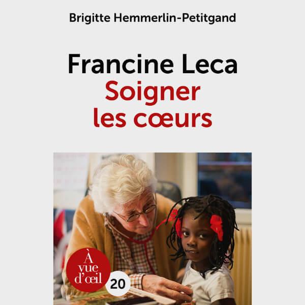 Livre gros caractères - Francine Leca – Soigner les cœurs - Hemmerlin-Petitgand Brigitte