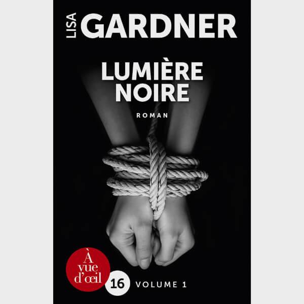 Livre gros caractères - Lumière noire - Gardner Lisa