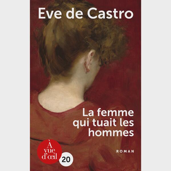 Livre gros caractères - La Femme qui tuait les hommes - Castro Eve de