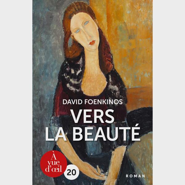 Livre gros caractères - Vers la beauté - Foenkinos David