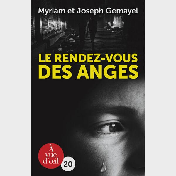 Livre gros caractères - Le Rendez-vous des anges - Gemayel Myriam et Joseph