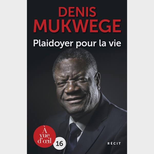 Livre gros caractères - Plaidoyer pour la vie - Mukwege Denis