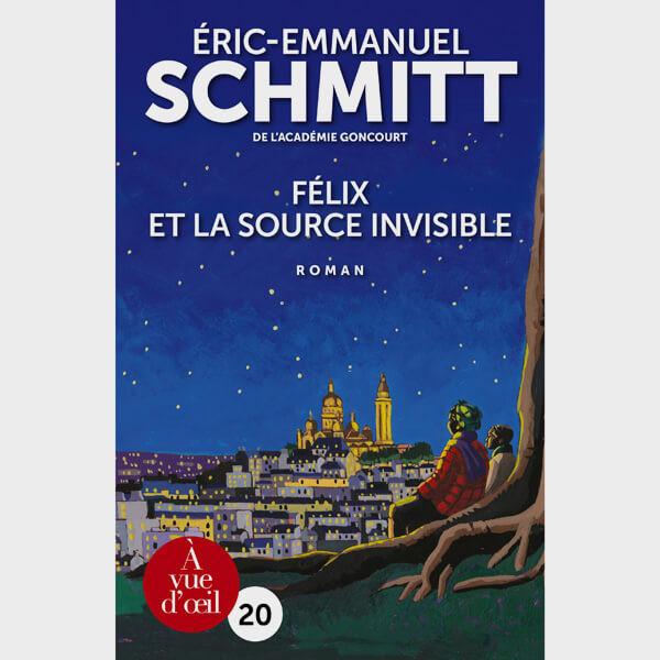 Livre gros caractères - Félix et la source invisible - Schmitt Éric-Emmanuel