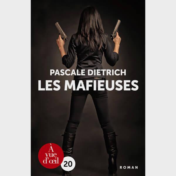 Livre gros caractères - Les Mafieuses - Dietrich Pascale