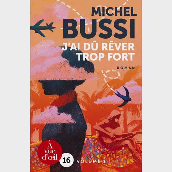 Livre gros caractères - J'ai dû rêver trop fort - Bussi Michel