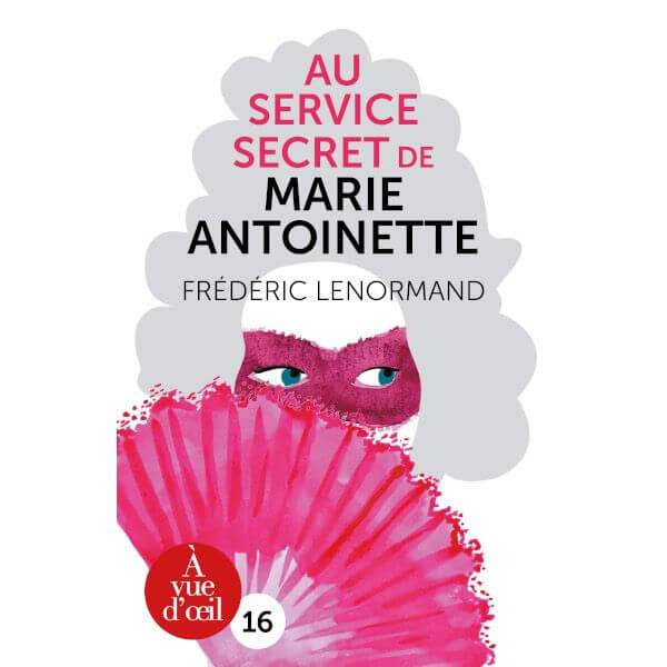 Livre gros caractères - Au service secret de Marie-Antoinette - Lenormand, Frédéric