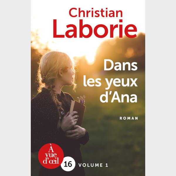 Livre gros caractères - Dans les yeux d'Ana – 2 volumes - Laborie, Christian