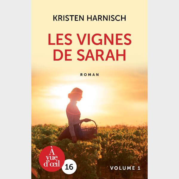 Livre gros caractères - Harnisch, Kristen - Les Vignes de Sarah – 2 volumes