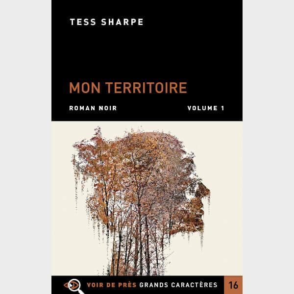 Livre à gros caractères - Sharpe Tess - Mon territoire – 2 volumes