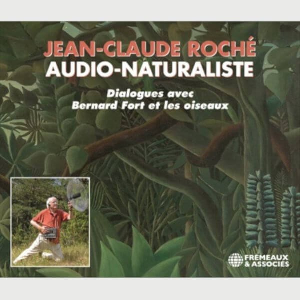 Livre audio - JEAN-CLAUDE ROCHÉ, AUDIO-NATURALISTE