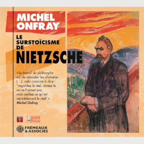 Livre audio - LE SURSTOÏCISME DE NIETZSCHE - MICHEL ONFRAY