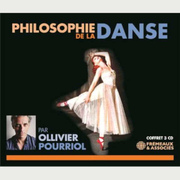 Livre audio - PHILOSOPHIE DE LA DANSE - OLLIVER POURRIOL