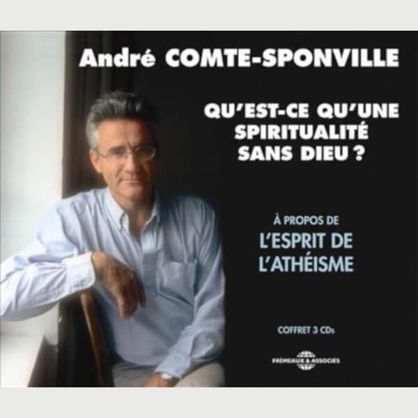 Livre audio - QU'EST-CE QU'UNE SPIRITUALITE SANS DIEU? - ANDRE COMTE-SPONVILLE