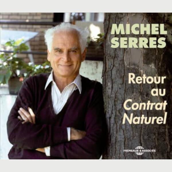 Livre audio - RETOUR AU CONTRAT NATUREL - MICHEL SERRES