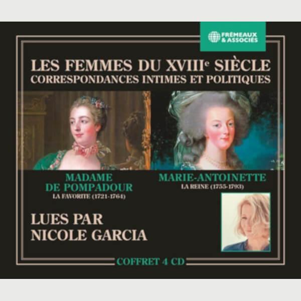 Livre audio - MADAME DE POMPADOUR LA FAVORITE (1721-1764) - MARIE-ANTOINETTE LA REINE (1755-1793) - LES FEMMES DU XVIIIE SIÈCLE