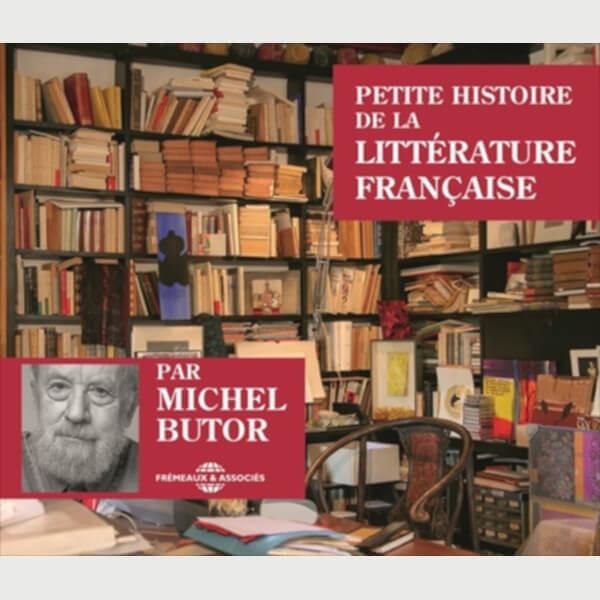 Livre audio - MICHEL BUTOR - PETITE HISTOIRE DE LA LITTÉRATURE FRANÇAISE