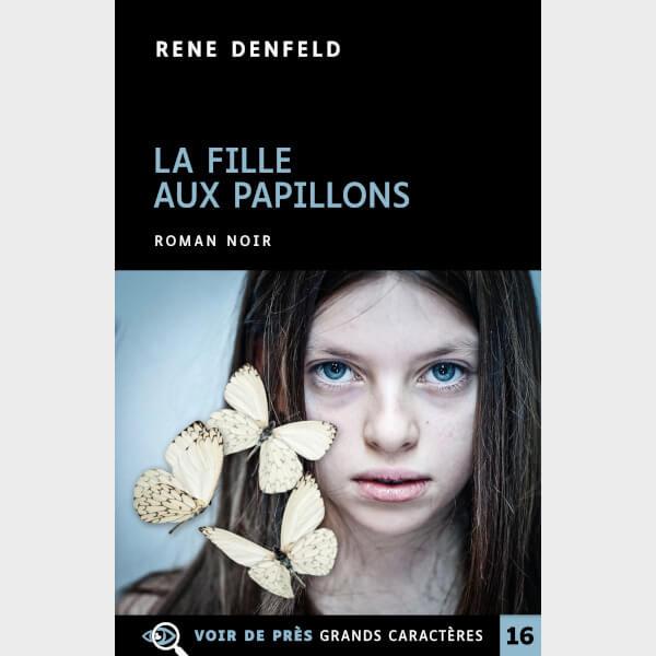 Livre à gros caractères - Denfeld, Rene - La Fille aux papillons