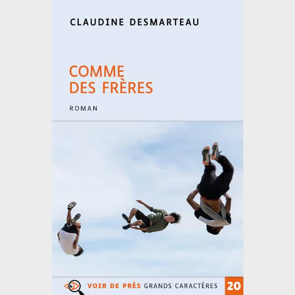 Livre à gros caractères - Desmarteau, Claudine - Comme des frères