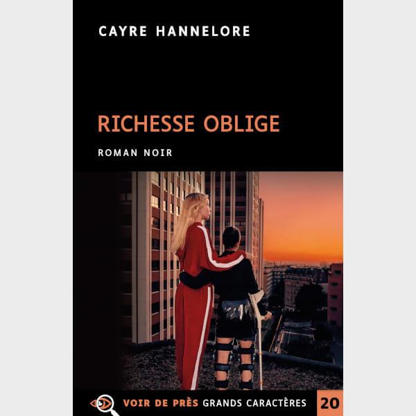 Livre à gros caractères - Hannelore, Cayre - Richesse oblige