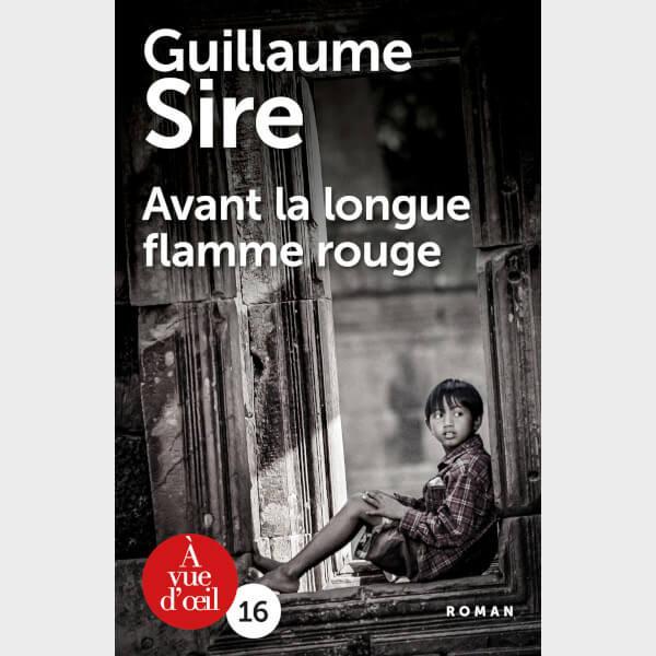 Livre à gros caractères - Guillaume Sire - Avant la longue flamme rouge
