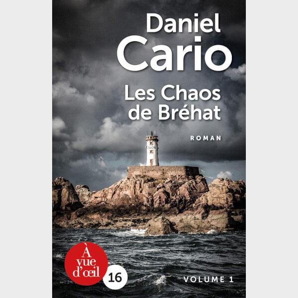 Livre à gros caractères - Daniel Cario - Les Chaos de Bréhat