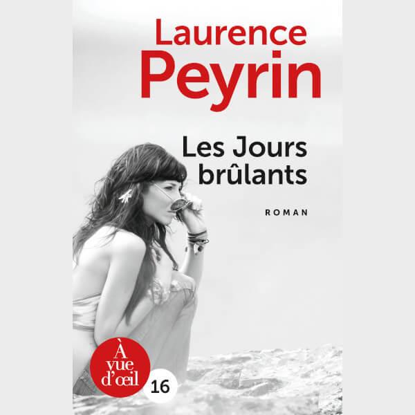 Livre à gros caractères - Laurence Peyrin - Les Jours brûlants