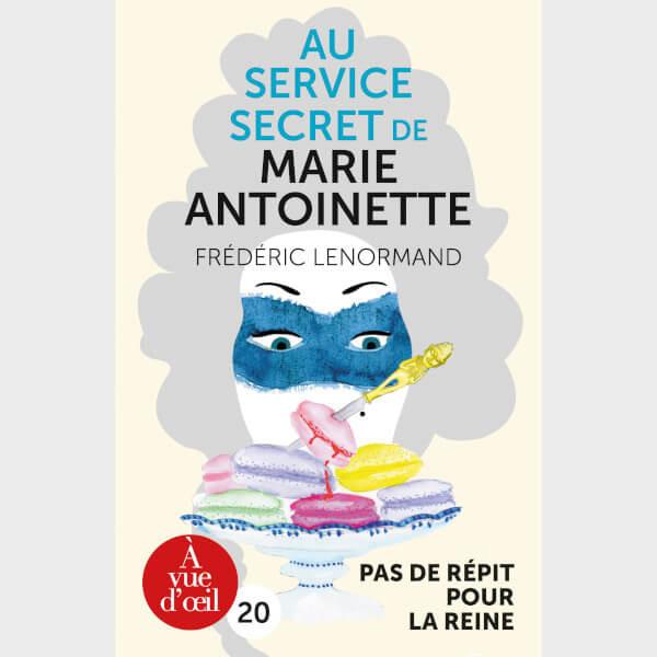 Livre à gros caractères - Frédéric Lenormand - Au service secret de Marie-Antoinette : Pas de répit pour la reine