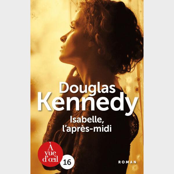 Livre à gros caractères - Douglas Kennedy - Isabelle, l'après-midi
