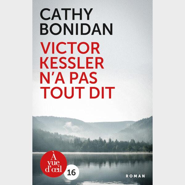 Livre à gros caractères - Cathy Bonidan - Victor Kessler n'a pas tout dit