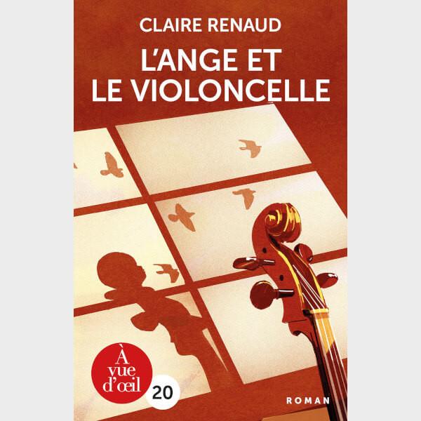 Livre à gros caractères - Claire Renaud - L'Ange et le violoncelle