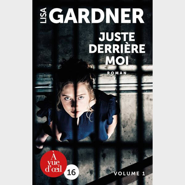 Livre à gros caractères - Lisa Gardner - Juste derrière moi