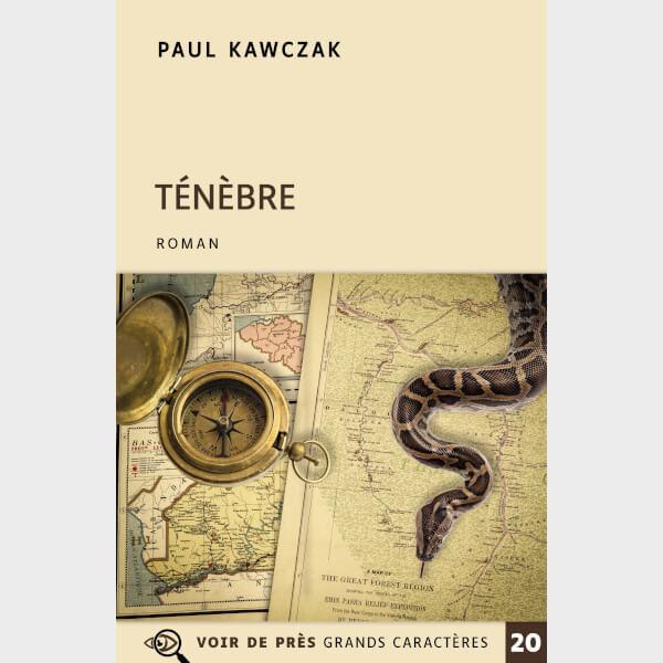 Livre à gros caractères - Kawczak, Paul - Ténèbre