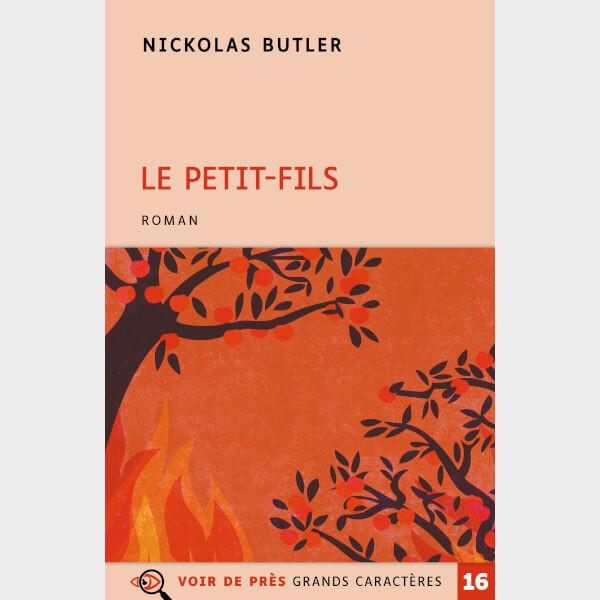 Livre à gros caractères - Butler, Nickolas - Le Petit-Fils