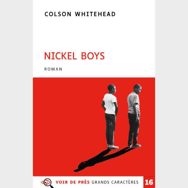 Livre à gros caractères - Whitehead, Colson - Nickel Boys