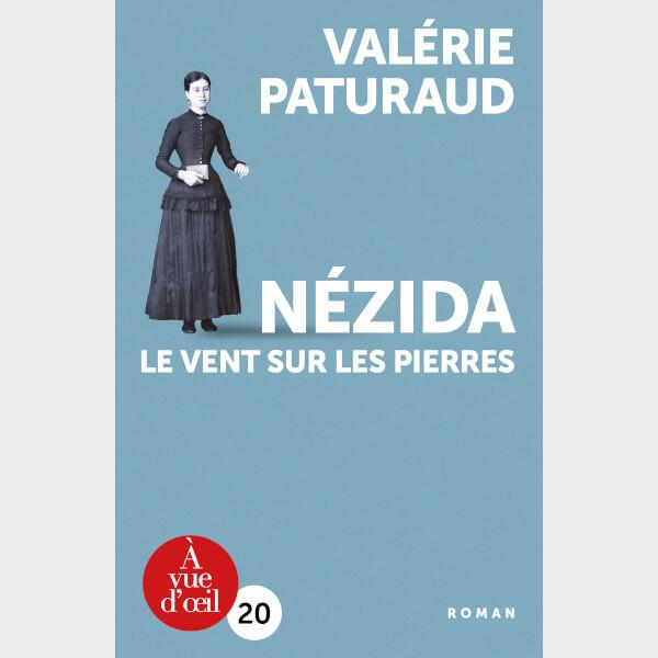 Livre à gros caractères - Paturaud, Valérie - Nézida – Le vent sur les pierres
