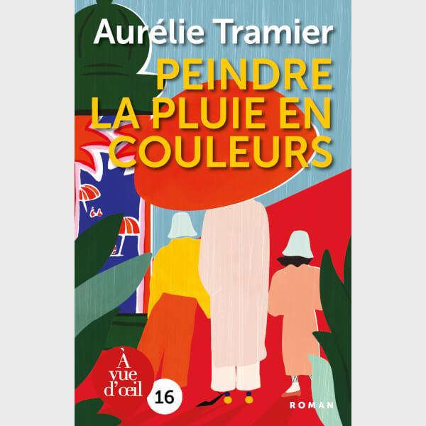 Livre à gros caractères - Tramier, Aurélie - Peindre la pluie en couleurs