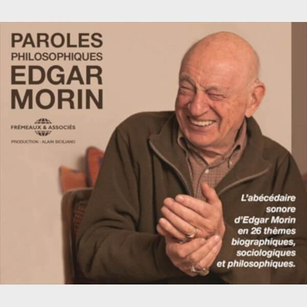 Livre audio - EDGAR MORIN - PAROLES PHILOSOPHIQUES