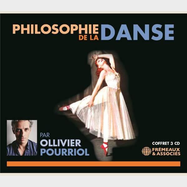 Livre audio - OLLIVER POURRIOL - PHILOSOPHIE DE LA DANSE