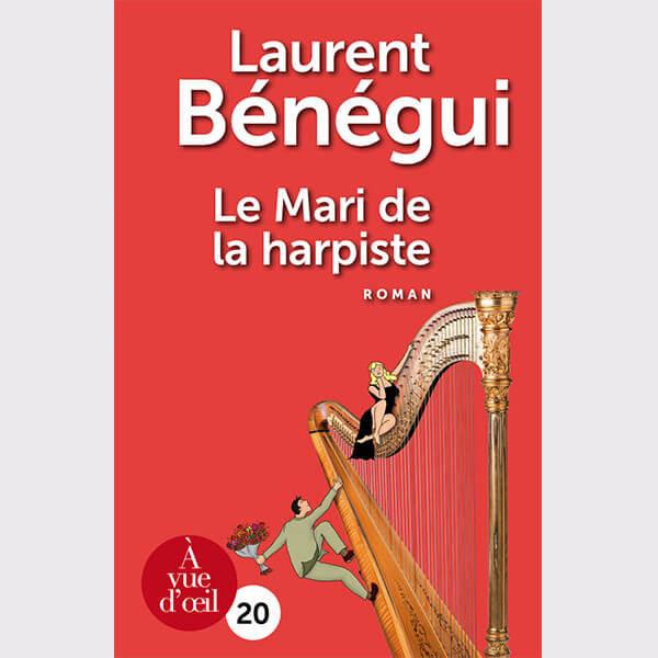 Livre gros caractères - Le Mari de la harpiste - Bénégui Laurent
