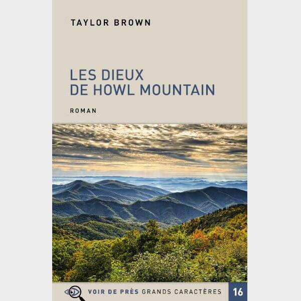 Livre à gros caractères - Brown Taylor - Les Dieux de Howl Mountain