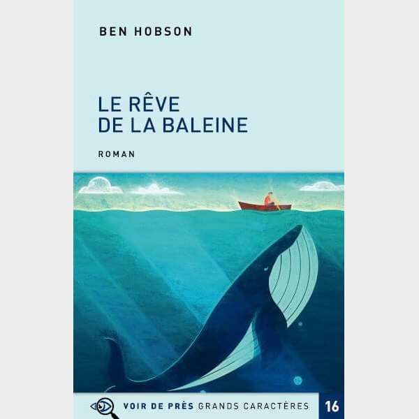 Livre à gros caractères - Hobson Ben - Le Rêve de la baleine