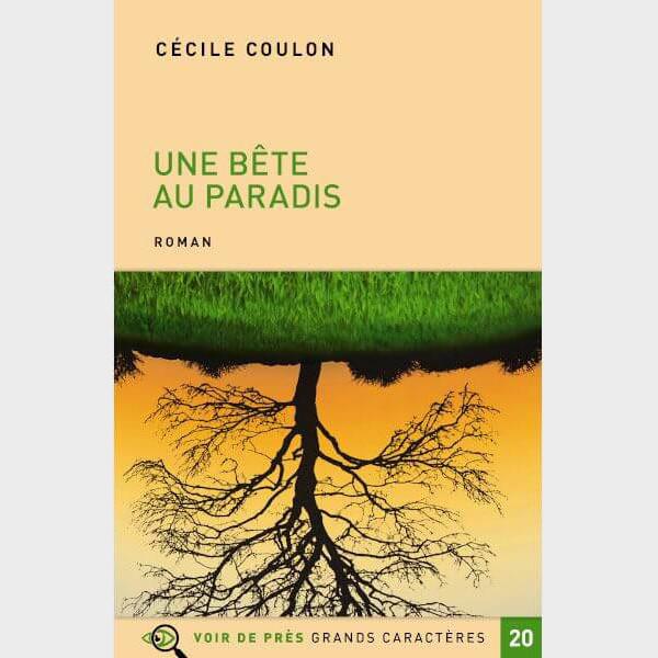 Livre à gros caractères - Coulon Cécile - Une bête au Paradis