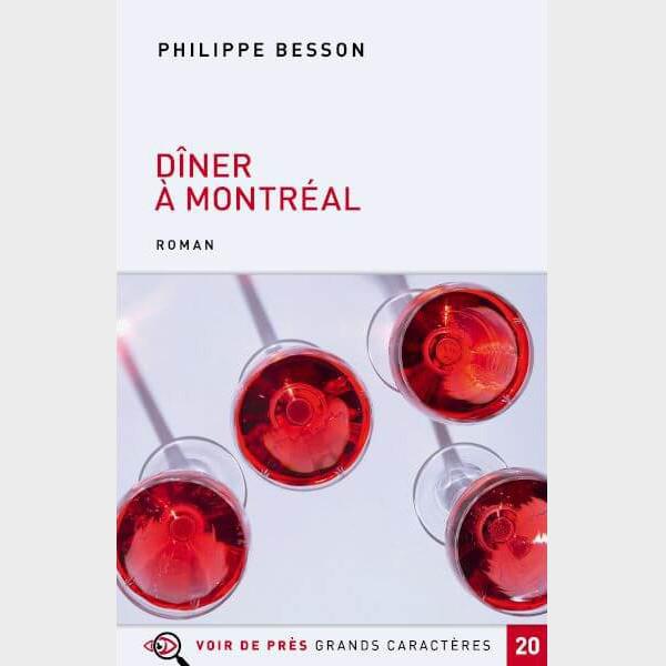Livre à gros caractères - Besson Philippe - Dîner à Montréal
