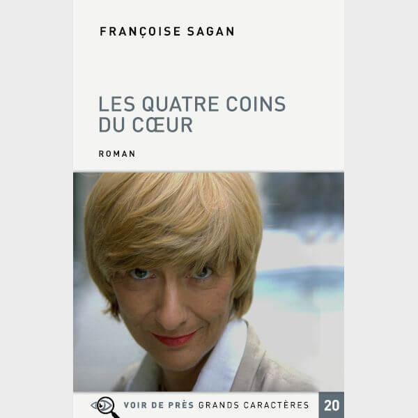 Livre à gros caractères - Sagan Françoise - Les Quatre Coins du cœur